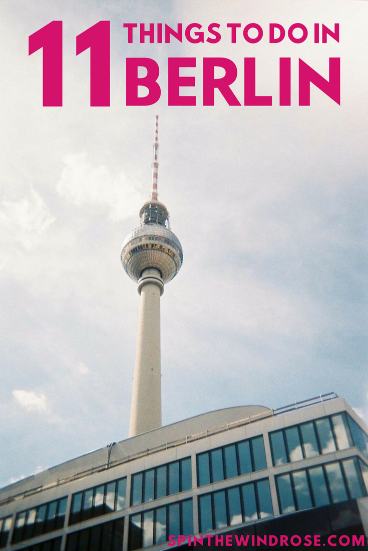 Top 11 things to do in Berlin - spinthewindrose.com